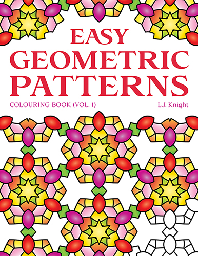 Easy Geometric Patterns Colouring Book (Volume 1), by L.J. Knight