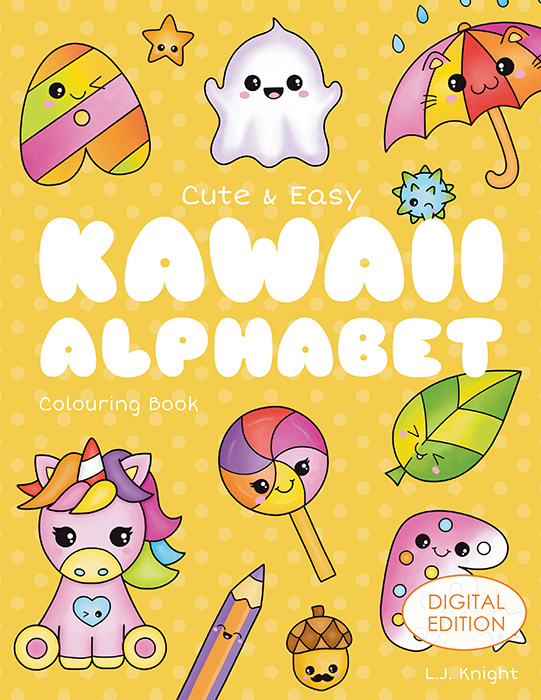 Cute and Easy Kawaii Alphabet Colouring Book - Digital Edition, by L.J. Knight