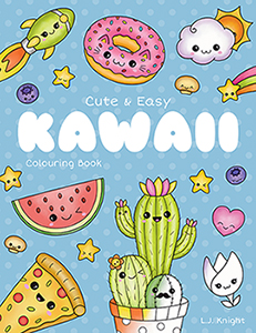 Cute & Easy Kawaii Colouring Book by L.J. Knight