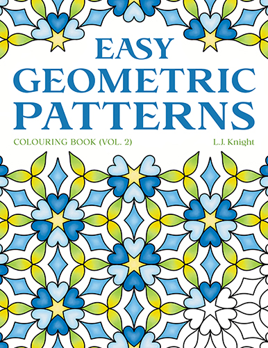 Easy Geometric Patterns Colouring Book (Volume 2), by L.J. Knight