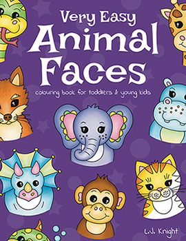 Very Easy Animal Faces  Coloring Book for Toddlers and Young Kids by L.J. Knight